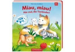 Miau, miau! Hör mal, die Tierkinder! (Mein 1. Soundbuch)