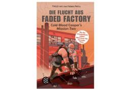 THiLO,Die Flucht aus Faded Factory. Ab 10 Jahre