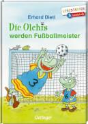 Dietl, Olchis werden Fußballmeister