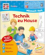 Tessloff WAS IST WAS Junior Mitmach-Heft Technik zu Hause
