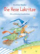 Hasler, Eveline/Mühlhoff, Ulrike: Die Hexe Lakritze  Die schönsten Geschichten