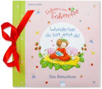 Sturm, Linda/Dahle, Stefanie: Erdbeerinchen Erdbeerfee  Wunderbar, du bist jetzt da! Das Babyalbum