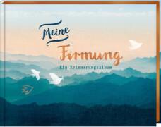 Eintragalbum: Meine Firmung - Ein Erinnerungsalbum
