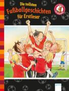 Rieckhoff, Sibylle/Dietl, Erhard/Röhrig, Volkmar: Der Bücherbär Lesespaß # Die tollsten Fußballgeschichten für Erstleser