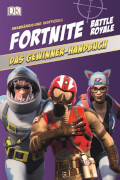 Unabhängig und inoffiziell: Fortnite Battle Royale. Das Gewinner-Handbuch