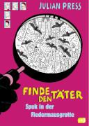 Finde den Täter - Spuk in der Fledermausgrotte für Kinder ab 8 Jahren.