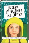 Unsere Zukunft ist jetzt! Kämpfe wie Greta Thunberg fürs Klima