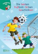 LESEMAUS zum Lesenlernen Sammelbände: Die besten Fußball-Silbengeschichten zum Lesenlernen. Ab 6 Jahre.