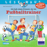 LESEMAUS 102: Ich hab einen Freund, der ist Fußballtrainer. Ab 3 Jahre.