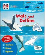 Tessloff WAS IST WAS Junior Mitmach-Heft. Wale und Delfine.