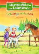 Loewe Silbengeschichten zum Lesenlernen - Fohlengeschichten