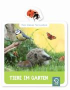 Mein kleines Tier-Lexikon Tiere im Garten