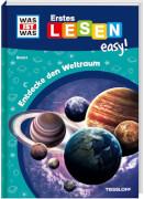 Tessloff WAS IST WAS Erstes Lesen easy! Band 4. Entdecke den Weltraum