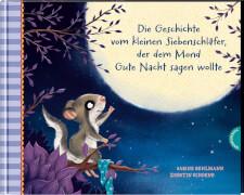 Der kleine Siebenschläfer 6: Die Geschichte vom kleinen Siebenschläfer, der dem Mond Gute Nacht sagen wollte