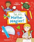 Sei ein Mathe-Magier! Mit Rätseln, Experimenten, Spielen und Basteleien in die Welt der Mathematik eintauchen. Für Kinde