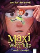 Ruhe, Anna/Meinzold, Max: Maxi von Phlip – Vorsicht, Wunschfee! Band 1
