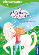 Kosmos Bücherhelden 1. Kl. Sternenschweif Die Zauber-Wiese