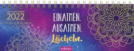 Tischkalender Einatmen. Ausatmen. Lächeln. 2022  - praktischer Terminplaner mit Wochenkalendarium