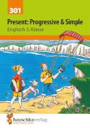 Present: Progressive & Simple. Englisch 5. Klasse. Ab 10 Jahre.