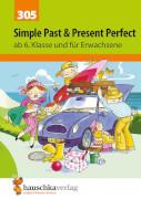 Simple Past & Present Perfect. Englisch ab 6. Klasse und für Erwachsene. Ab 11 Jahre.