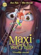 Ruhe, Anna/Meinzold, Max: Maxi von Phlip # Wunschfee vermisst! (2)