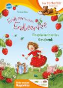 Dahle, Stefanie: Mein LeseBilderbuch # Erdbeerinchen Erdbeerfee # Ein geheimnisvolles Geschenk
