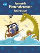 Bosse, Sarah/Nahrgang, Frauke: Der Bücherbär Lesespaß # Spannende Piratenabenteuer für Erstleser
