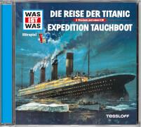 Tessloff WAS IST WAS Hörspiel: Die Reise der Titanic/ Expedition Tauchboot