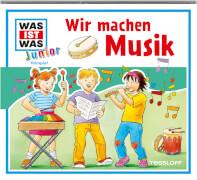 Tessloff WAS IST WAS Junior Hörspiel: Wir machen Musik