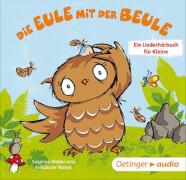 Die Eule mit der Beule: Ein Liederhörbuch für Kleine (CD)