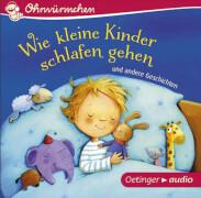 Ohrwürmchen: Wie kleine Kinder schlafen gehen und andere Geschichten (CD)