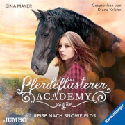 CD Pferdeflüsterer-Academy - Reise nach Snowfields, 2 Audio-CDs
