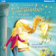 CD Brandt, Ina: Arena audio  Eulenzauber  Der große Herzenswunsch (9)(2CDs)