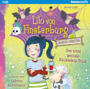 Lott, Anna: Arena audio  Lilo von Finsterburg  Zaubern verboten!  Der total geniale Rückwärts-Trick (1)(1CD)