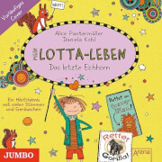 Mein Lotta-Leben [16]. Das letzte Einhorn. 1 Audio-CD