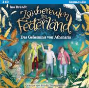 Brandt, Ina: Arena audio # Zaubereulen in Federland # Das Geheimnis von Athenaria (1)(2CDs)
