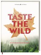 Taste the Wild - Rezepte und Geschichten aus Kanada