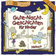 Die 30 besten Gute-Nacht-Geschichten für Kinder (CD)