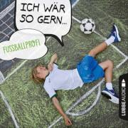 CD Ich wär so gern:Fullballprofi