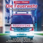 CD Hören + Wissen: Feuerwehr