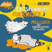 CD Entspannung für Kinder. Melodien zum Einschlafen und Träumen