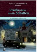 Draußen ziehen dunkle Schatten ..., Adventskalender-Buch (Behr)