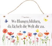 Holzschild Wo Blumen blühen, ... GartenLiebe (M. Bastin)