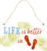 Holzschild Life is better ... Sweet Summer